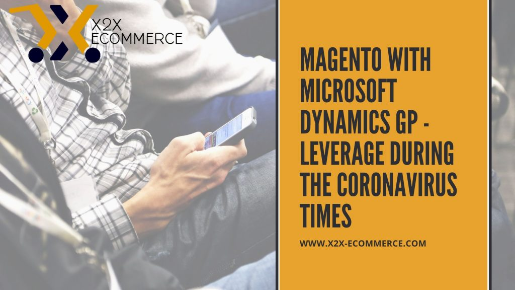 Magento with Microsoft Dynamics GP - Leverage during the coronavirus times