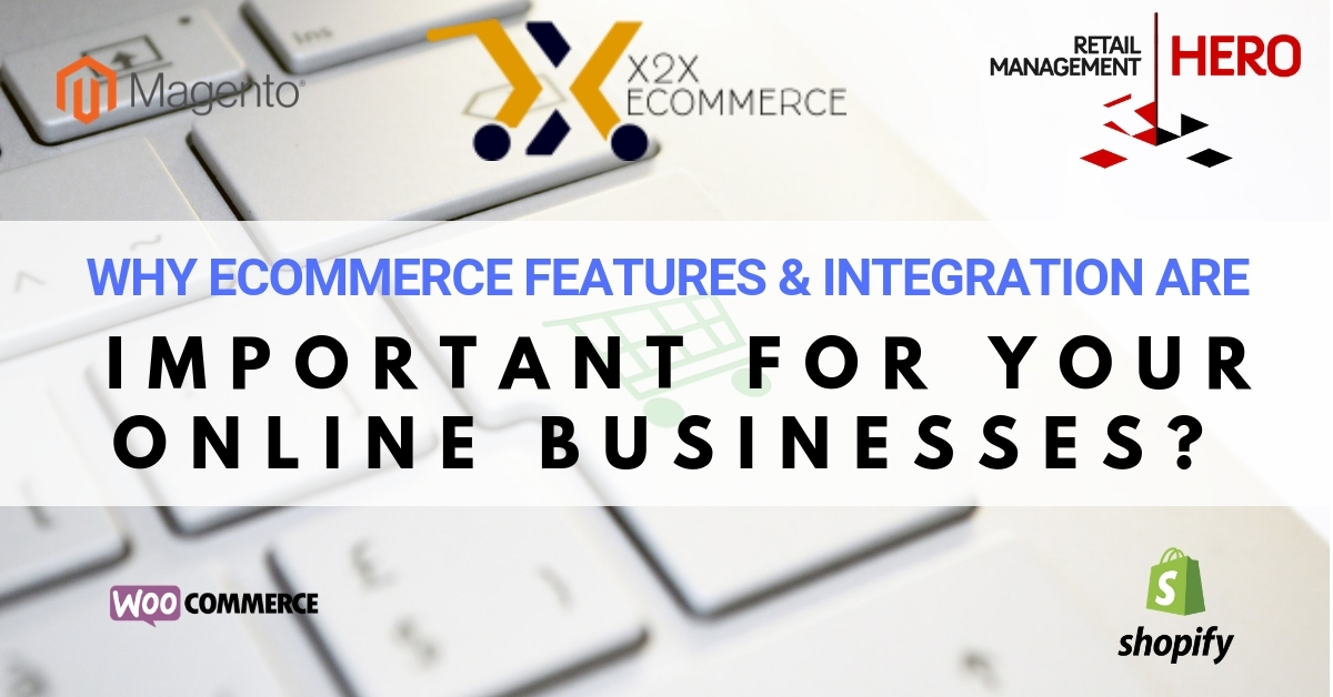 Importance of eCommerce features and integration for online