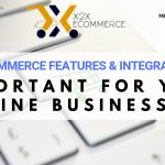 Why eCommerce Features and Integration important for online businesses