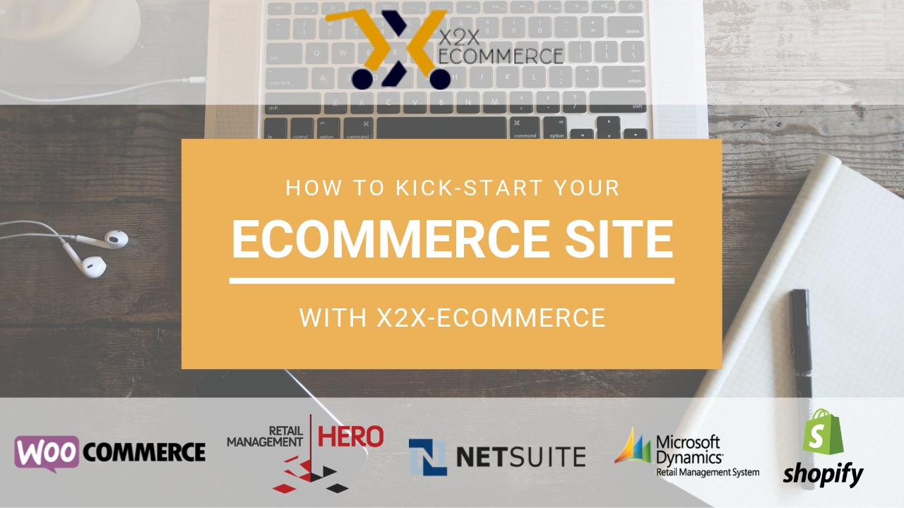 HOW TO KICK-START YOUR ECOMMERCE SITE WITH X2X ECOMMERCE